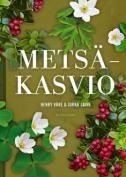Metsäkasvio / Henry Väre & Jukka Laine.