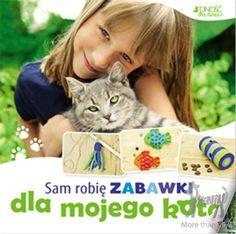 """Książka """"Sam robię zabawki dla mojego kota"""" w Pełna oferta Książki Wydawnictwo Jedność Pikinini-More than toys, zabawki ekologiczne, gotowanie z dziećmi, Pippi, Muminki, zabawki, ogrodnictwo, książki"""