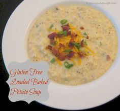 Gluten Free Loaded Baked Potato Soup, bacon, cheese, sour cream chives. So delicious and family friendly!