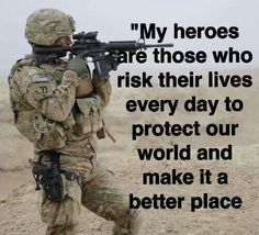 Support our Troops! God Bless our Troops! Military Quotes, Military Love, Marine Quotes, Army Quotes, Soldier Quotes, Military Brat, Hero Quotes, Military Humor, Independance Day
