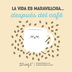 Vuelta a la rutina, así que ¡ánimo! Un café y a verlo todo mucho mejor. #mrwonderful #quote #coffee