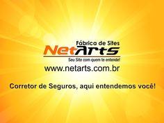 Fábrica de Sites NetArts. Corretor de Seguros, aqui entendemos você!