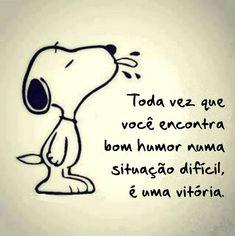 Toda vez que você encontra bom humor numa situação difícil é uma vitória. #vitoria #bomhumor
