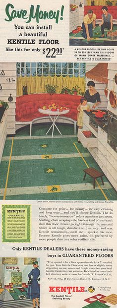 Kentile Linoleum, 1953. I'm pretty sure this is the type of floor my Grandmother had in her kitchen (the house was built in 1957)except hers had a black and white checkerboard pattern.
