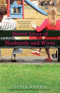 Secret Lives of Husbands and Wives by Josie Brown. EXCELLENT read!