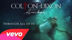 may be a new favorite... Colton Dixon - Through All Of It (Audio)