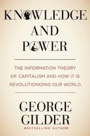 George Gilder -Knowledge and Power