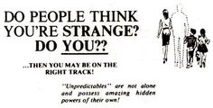 do people think you're strange? then you may be on the right tracj Satoshi Pokemon, The Bright Sessions, Hawke Dragon Age, The Wicked The Divine, Vegvisir, Night Vale, Fortune Teller, Trauma, Homestuck