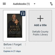 #bookvibes and other book-ish: #BEFOREIFORGET: Love, Hope, Help, and Acceptance in Our Fight Against #Alzheimers #by #BSmith and #DanGasby with #MichaelShnayerson on #audiobook via #OverDrive from #dekalbcountypubliclibrary #eBooks | #turnupabook #theresanappforthat #scribesandvibes #bookish #recommendedreads | #dcpldigital