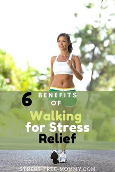 Learn 6 different benefits of walking for stress relief.