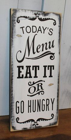 Today's Menu Sign/Eat It or Go Hungry/Kitchen Sign/Kitchen Decor. my Future house will defiantly have this sign in the kitchen. Kitchen Signs, Kitchen Art, Red Kitchen Walls, Crazy Kitchen, Kitchen Living, Kitchen Interior, Living Room, Shabby Chic, Wooden Signs