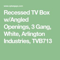 ARLINGTON TVB713 Recessed TV Box w// Angled Openings 3-Gang