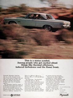 1965 Plymouth Belvedere Satellite original vintage advertisement. This is a status symbol. Among people who get excited about things like thermal efficiency and induced turbulence and the flame front. Optional V8 includes the 426 incher. The Plymouth Commando 365hp street version of the 426 Hemi competition that's been breaking worldwide dragstrip records.
