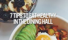 7 Tips to Eat Healthy In The Dining Hall // Sometimes it can be hard to keep it healthy in college, these easy tips can get you on the right track with what you've got at your university dining hall! #dormify #dormroomdining #healthyeating