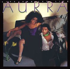 Aurra - Live & Let Live