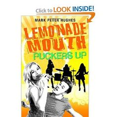 Lemonade Mouth Puckers Up by Wayland resident Mark Peter Hughes