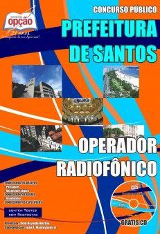 Apostila Concurso Prefeitura Municipal de Santos / SP - 2014: - Cargo: Operador Radiofônico