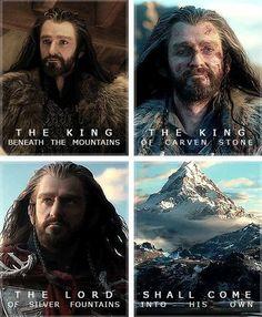 Thorin, son of Thrain, son of Thror. King Under the Mountain.