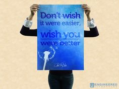 Don't Wish It Were Easier, Wish You Were Better. Jim Rohn http://www.engineeredlifestyles.com/h/personal-growth.html #quotes #JimRohn
