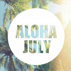 Aloha July!