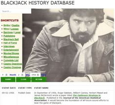 The history of blackjack and card counting is filled with many colorful characters and interesting events. The Blackjack History Database1), found on BlackjackReview.com, includes blackjack and card counting history and events, births and deaths, barrings and legal action, card counting team exploits,  blackjack book and report publishing dates, casino openings and closings, etc. Card Counting, Jack Of Spades, Nevada State, Birth And Death, Famous Books, Births, First Game, Movies Showing, The Twenties
