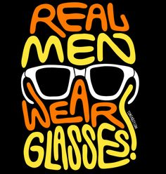 """"""" Real old men wear lined trifocals in an Elasta 1126 but that doesn't look as good on a poster. Glasses Quotes, Vision Quotes, Eye Facts, Eye Quotes, Optical Shop, Black Background Images, Mens Glasses, Real Man, Men Wear"""