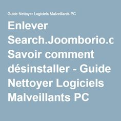 Enlever Search.Joomborio.com: Savoir comment désinstaller - Guide Nettoyer Logiciels Malveillants PC