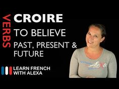 Clothing Unit- This video that explains the Croire. It goes in to detail of its conjugation no gives past, present and future. This is a very useful video when studying.