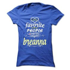 My Favorite People Call Me breanna- T Shirt, Hoodie, Ho - #nike hoodie #sweater knitted. GET YOURS => https://www.sunfrog.com/Names/My-Favorite-People-Call-Me-breanna-T-Shirt-Hoodie-Hoodies-YearName-Birthday-Ladies.html?68278