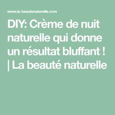 DIY: Crème de nuit naturelle qui donne un résultat bluffant ! | La beauté naturelle