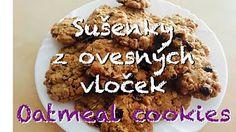 Oatmeal cookies | Sušenky z ovesných vloček  PK stuff&fun - YouTube - YouTube