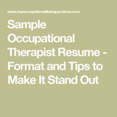 sample occupational therapist resume format and tips to make it stand out - Sample Occupational Therapy Resume