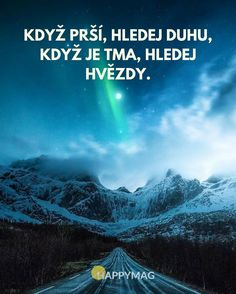 Souhlasíte? Podívejte se na dalších 30 skvělých inspirativních citátů o životě, úspěchu nebo lásce. #citáty #citaty #citat #citát #quote #quotes #inspirationalquote #motivationalquote Motto, Quotations, Inspirational Quotes, Motivation, Feelings, World, Books, Life, Psychology