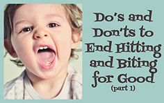 Do's and Don'ts to End Hitting and Biting for Good (part 1) - Positive Parenting Solutions