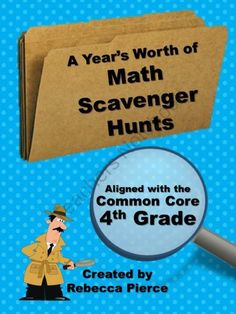 A Years Worth of Math Scavenger Hunts: Common Core Aligned for 4th Grade product from Rebecca Pierce  on TeachersNotebook.com