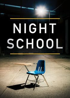 Night School (2016) Three high school dropouts face a host of challenges when they come back to earn their diplomas at a school with low graduation rates.