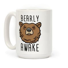 """Bearly Awake - This lazy bear design features the animal pun """"Bearly Awake"""" with an illustration of a sleepy bear. Perfect for a bear lover, sleep lover, coffee lover, napper, lazy day, coffee time, sleep quotes, lazy quotes, tired jokes, feeling sleepy and needing more sleep and more coffee!"""