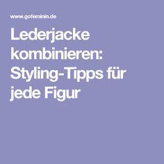Lederjacke kombinieren: Styling-Tipps für jede Figur