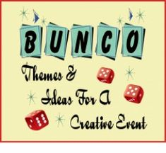 Fun and creative themes for Bunco gaming events and parties.