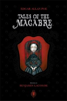 Tales of the Macabre: Amazon.co.uk: Benjamin Lacombe, Edgar Allan Poe: 9781936393404: Books