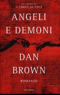 Dan Brown - Angeli e demoni (Ebook) Dan Brown, I Love Books, My Books, This Book, Robert Langdon, Fantasy Romance Novels, Forever Book, Sylvia Day, Vampire Diaries Stefan