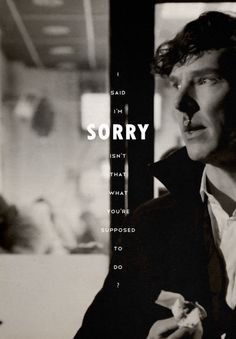 """I said I'm sorry, isn't that what you're supposed to do? #BBCSherlock #TheEmptyHearse #SherlockHolmes"