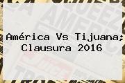 http://tecnoautos.com/wp-content/uploads/imagenes/tendencias/thumbs/america-vs-tijuana-clausura-2016.jpg America Vs Xolos 2016. América vs Tijuana; Clausura 2016, Enlaces, Imágenes, Videos y Tweets - http://tecnoautos.com/actualidad/america-vs-xolos-2016-america-vs-tijuana-clausura-2016/