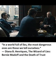 """In a world full of lies, the most dangerous ones are those we tell ourselves."" ― Diana B. Henriques, The Wizard of Lies: Bernie Madoff and the Death of Trust World Literature, Diana, Trust, Books, Fictional Characters, Libros, Book, Fantasy Characters, Book Illustrations"