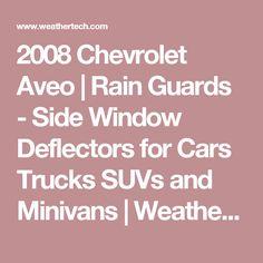 2008 Chevrolet Aveo | Rain Guards - Side Window Deflectors for Cars Trucks SUVs and Minivans | WeatherTech.com