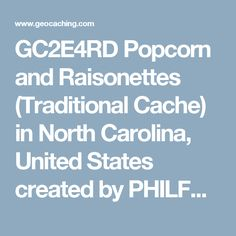 GC2E4RD Popcorn and Raisonettes (Traditional Cache) in North Carolina, United States created by PHILFROMKTOWN
