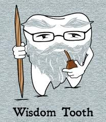 A man begins cutting his wisdom teeth the first time he bites off more than he can chew.