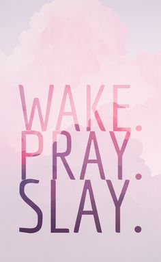 Wake.pray.slay wallpapers