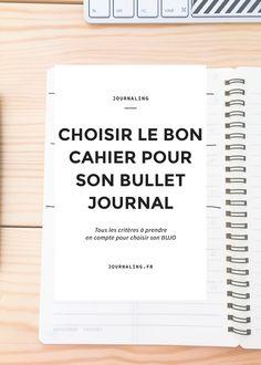 Comment bien choisir son cahier pour bullet Journal? Les critères à prendre en compte dans l'achat d'un carnet pour Bullet Journal.