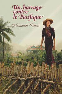 Marguerite Duras Un Barrage Contre Le Pacifique Audiolitterature Com Marguerite Duras Le Pacifique Litterature